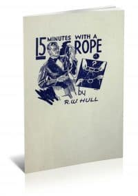 15 Minutes with a Piece of Rope by Ralph W. Hull PDF