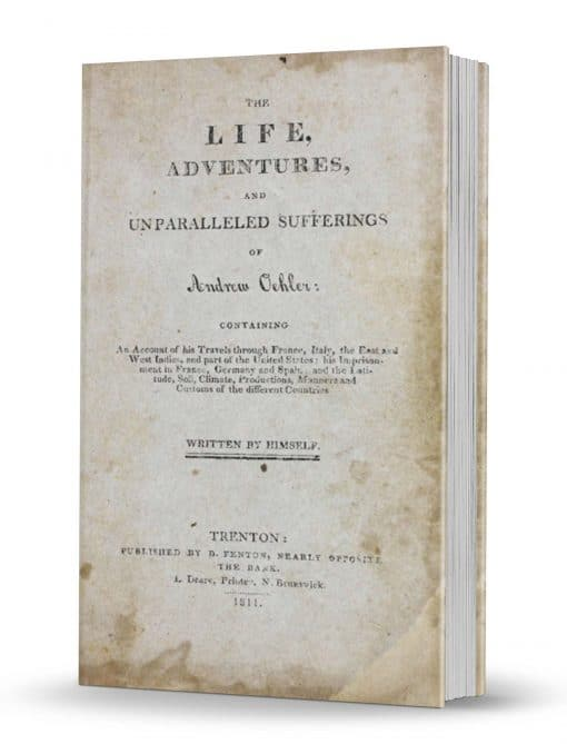 The Life, Adventures, and Unparalleled Sufferings of Andrew Oehler PDF