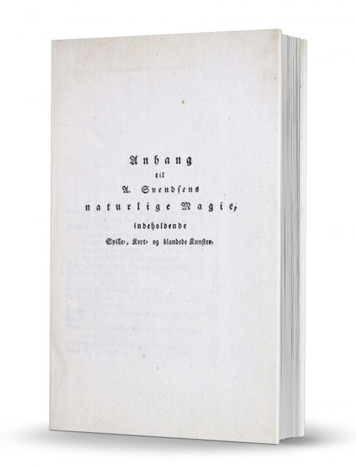 Anhang til A. Svendsens naturlige Magie, indeholdende Spille, Kort og blandede Kunster PDF