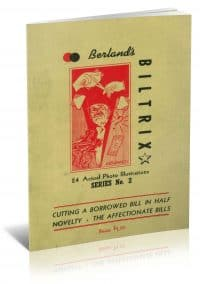 Berland's Biltrix: Cutting a Borrowed Bill in Half Novelty, The Affectionate Bills by Samuel Berland PDF
