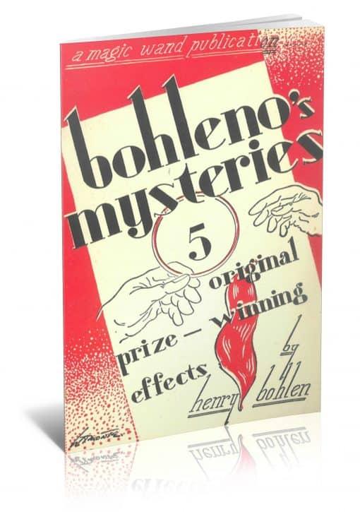 Bohleno's Five Original Performance-Proven Mysteries by Henry Bohlen PDF