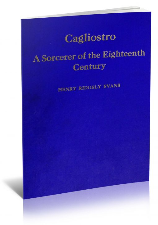 Cagliostro : A Sorcerer of the Eighteenth Century by Henry Ridgely Evans PDF