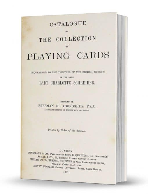 Catalogue of the Collection of Playing Cards Bequeathed to the Trustees of the British Museum by the Late Lady Charlotte Schreiber by Freeman M. O'Donoghue PDF