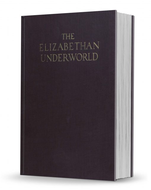 The Elizabethan Underworld by Arthur Valentine Judges PDF