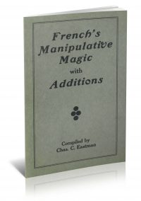 French's Manipulative Magic with Additions compiled by Chas. C. Eastman PDF