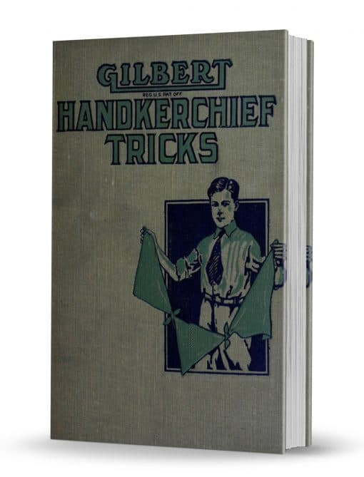 Gilbert Handkerchief Tricks for Boys by Alfred C. Gilbert PDF