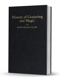 History of Conjuring and Magic by Henry Ridgley Evans PDF