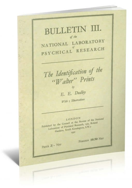 "Bulletin III of the National Laboratory of Psychical Research: The Identification of the ""Walter"" Prints by E. E. Dudley PDf"