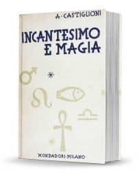 Incantesimo e Magia by Arturo Castiglioni PDF