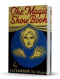 The Magic Show Book by Alexander the Magician PDF