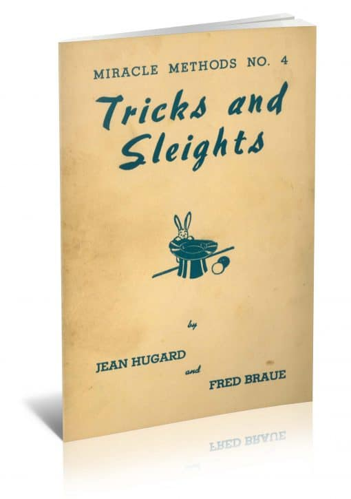 Miracle Methods No. 4: Tricks and Sleights by Jean Hugard and Fred Braue PDF