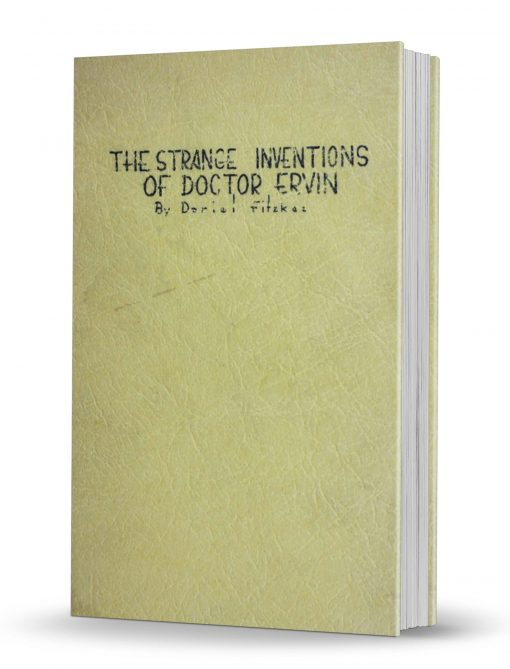The Strange Inventions of Doctor Ervin by Dariel Fitzkee PDF