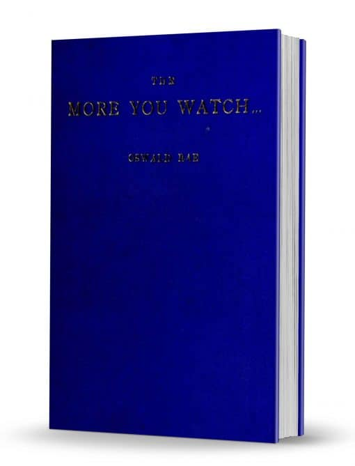 The More You Watch… by Oswald Rae PDF