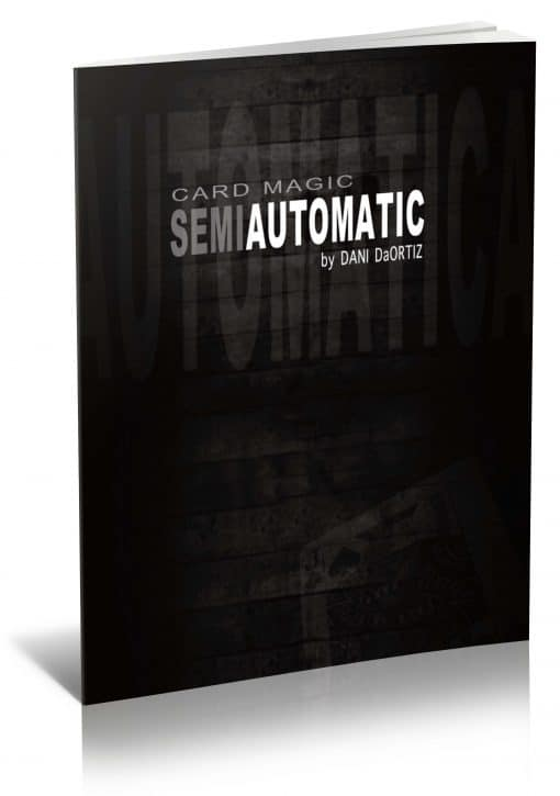 Card Magic: Semi Automatic [English] by Dani DaOrtiz PDF