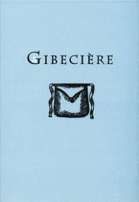 Gibecière 3, Winter 2007, Vol. 2, No. 1